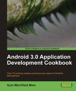 "[Book Giveaway #7] Three Of You Will Master Honeycomb Development With Packt's ""Android 3.0 Application Development Cookbook"""