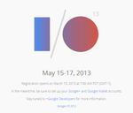 Google I/O Registration Date And Pricing Announced: March 13th For $900/Ticket