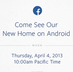 "Facebook Wants To Show Us Their ""New Home On Android"" On April 4th"