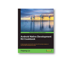 [Update: Winners] International Book Giveaway: Win One Of Ten Copies Of Android Native Development Kit Cookbook From Packt Publishing And Android Police
