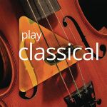 [Deal Alert] Get The (Mostly) Instrumental Album 'Play Classical' Free On Google Play