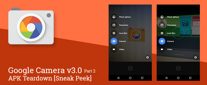 Google Camera v3.0 Sneak Peek - Part 2: Camera2, Slow Motion, Dirty Lens Detection, Auto HDR+, And More [APK Teardown]