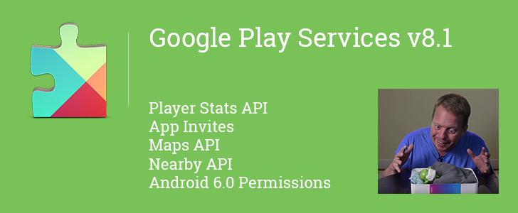 The Google Play Services v8.1 SDK Is Now Available, Includes A Few Enhancements And A Couple Breaking Changes
