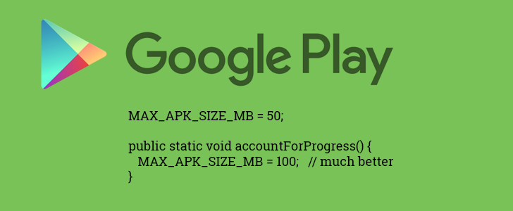 Google Play Store Increases Maximum APK Size To 100 MB