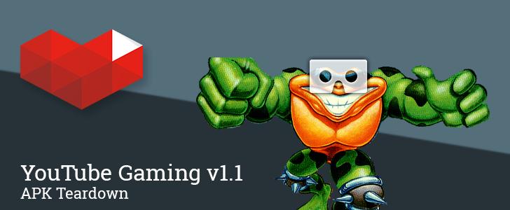 YouTube Gaming v1.1 Promises Background & Offline Playback, Cardboard Support, And Battletoads [APK Teardown]