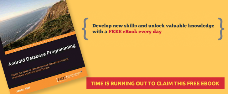 [Freebie Alert] Packt Is Giving Away Another Book: Android Database Programming, Today Only