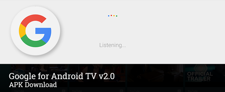 Google App For Android TV v2.0 Updates The Search Interface To The New Brand Style [APK Download]
