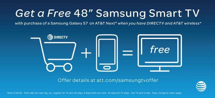 AT&T Is Giving Away A Free 48-Inch Samsung Smart TV When You Buy A Galaxy S7 Or S7 Edge On Next And Activate A New Line Or Purchase DirecTV Starting Tomorrow