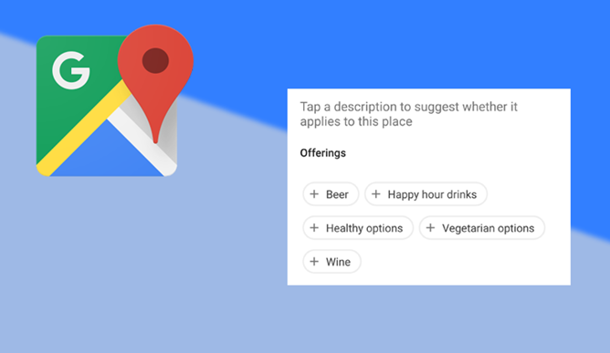 Google Has A New UI For Suggesting Place Attributes In Maps