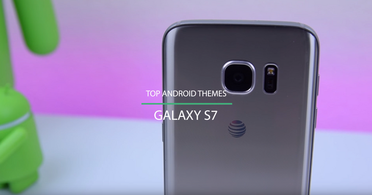 Video: Our Favorite Themes For The Galaxy S7 & S7 edge