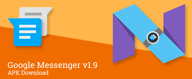 Google Messenger v1.9 is installable on Android 7.0 developer previews and restores Wear support [APK Download]