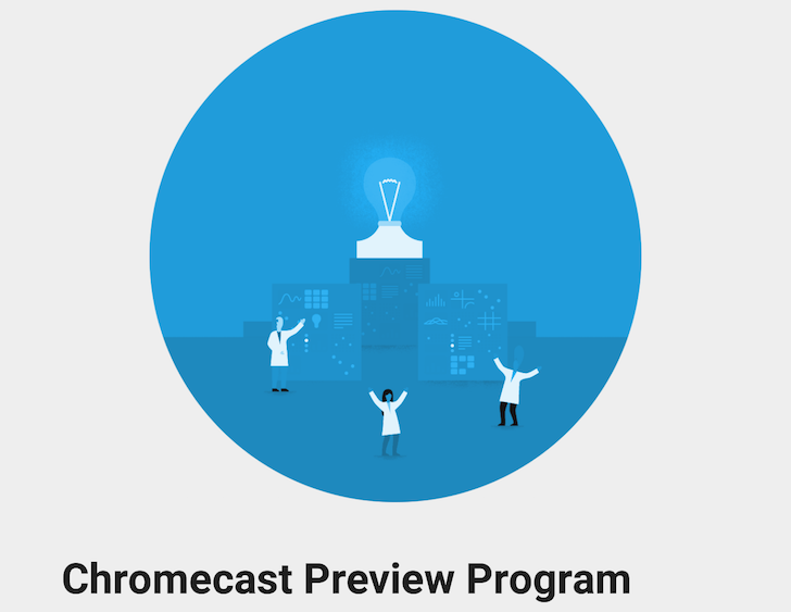 Chromecast Preview Program lets you test drive new Chromecast firmware before they're released