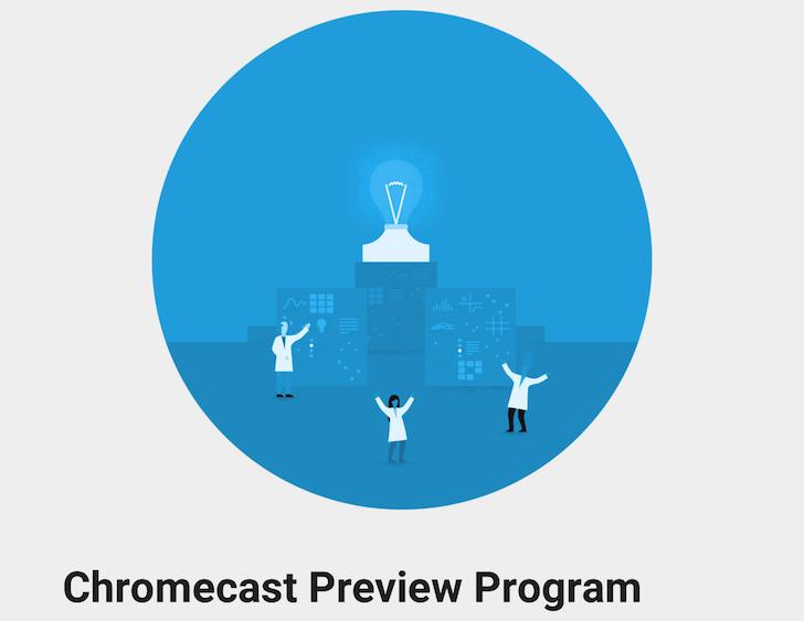 Chromecast Preview Program Lets You Test Drive New Chromecast
