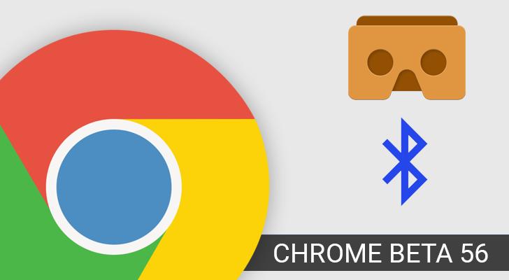 Chrome Beta 56 adds official Web Bluetooth API support, experimental WebVR, and more [APK Download]