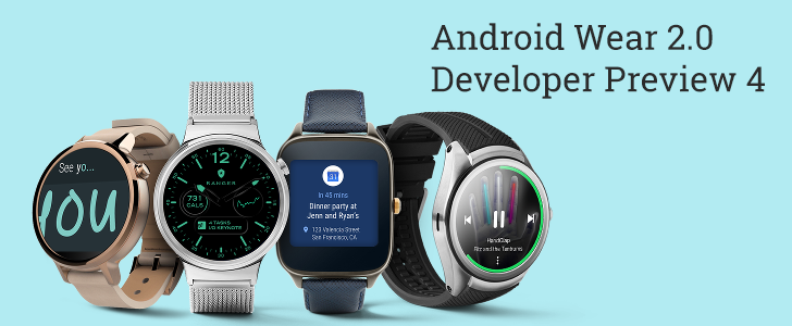 Google releases Android Wear 2.0 developer preview 4, restores some Wear 1.0 behavior and adds many new APIs