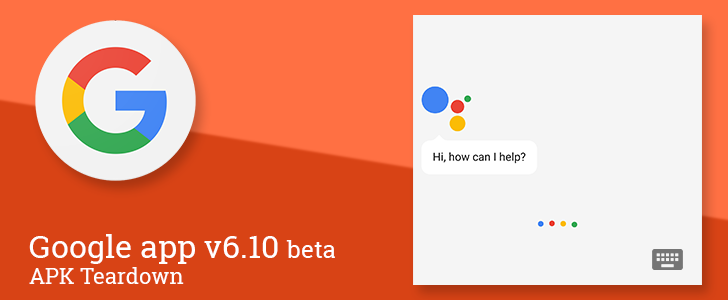 """Google app v6.10 beta prepares to add a """"search gesture"""" and enable keyboard input for Google assistant [APK Teardown]"""