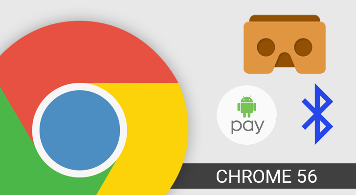 Chrome 56 adds official Web Bluetooth API support, New Tab page changes, experimental WebVR, and more [APK Download]
