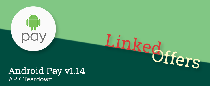 Android Pay v1.14 prepares to add linked offers, coupons and promotions available directly through your loyalty programs [APK Teardown]