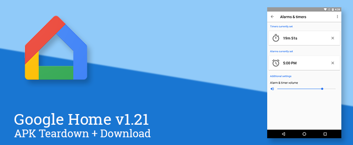 Google Home v1.21 enables access to alarms and timers set on Google Home, confirms multi-user profiles are underway [APK Download + Teardown]