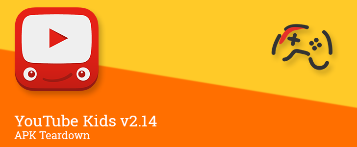YouTube Kids v2.14 prepares for a remote access app for parents and gaming-themed content [APK Teardown]