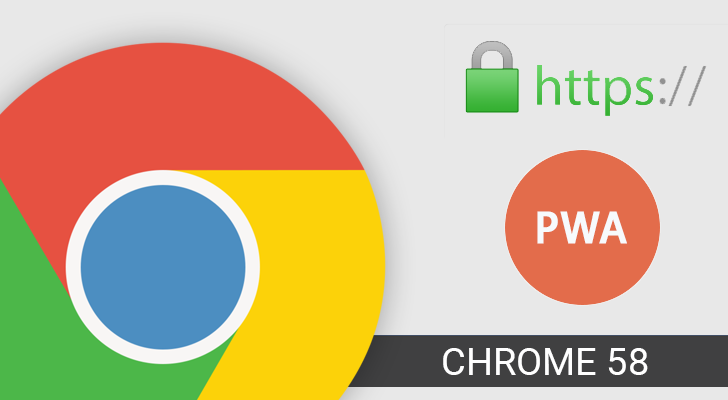 Chrome 58 improves Custom Tabs and Progressive Web Apps, breaks sites using certain HTTPS certificates, and more [APK Download]