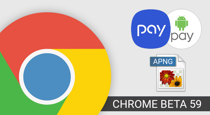 Chrome Beta 59 adds Animated PNG support, works with more payment apps, and disables some security risks [APK Download]