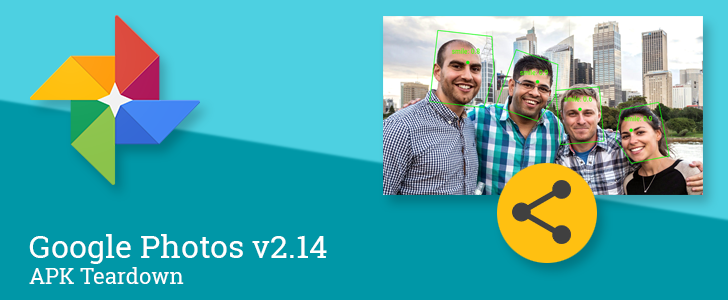 Google Photos v2.14 is preparing personalized experiences and sharing suggestions based around facial recognition [APK Teardown]