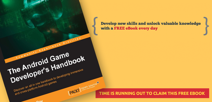 [Freebie Alert] The Android Game Developer's Handbook is free from Packt for 24 hours
