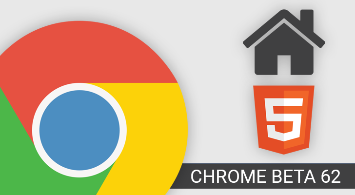 Chrome Beta 62 tweaks Chrome Home UI, enables new APIs, and more [APK Download]