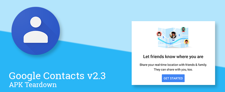 Google Contacts v2.3 may add real-time location sharing [APK Teardown]