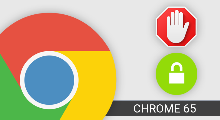 Chrome 65 blocks intrusive ads, includes new security features, and more [APK Download]