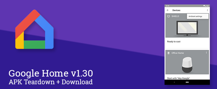 Google Home v1.30 rebrands Backdrops to Ambient Mode, continues work on Google Assistant for Households, and more [APK Teardown]