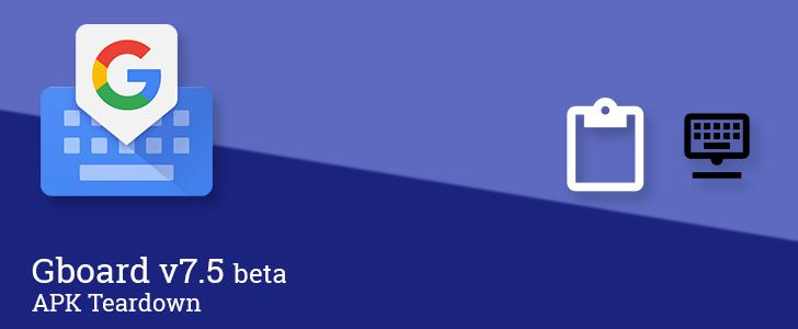 Gboard v7.5 prepares clipboard integration, hotkey shortcuts for Chrome OS, and more [APK Teardown]