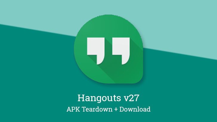 Hangouts v27 upgrades to an adaptive icon, teases Mark as Read from notifications [APK Teardown]