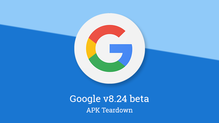 Google app v8.24 beta gets closer to allowing services to manage your notes and lists, moves more settings to a General screen, and more [APK Teardown]
