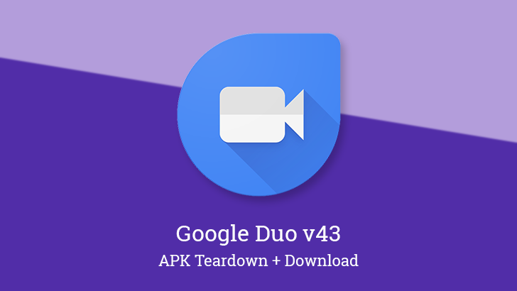 Google DUO v43 APK to Download : New Colors, Data Saving Mode & Email Block List