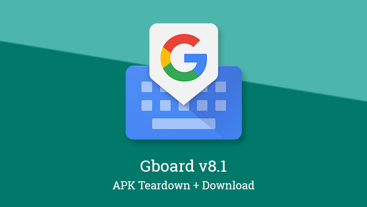 Gboard v8.1 makes space for OCR, prepares Pixel-specific theme, enhanced Japanese keyboard, and more [APK Teardown]