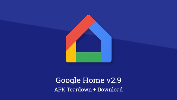 Google Home v2.9.65 hints at Talk and Listen mode, native support for Nest hardware, and more [APK Teardown]