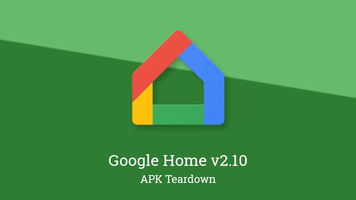 Google Home v2.10 hints at Zion and Castell smart home products, Speaker V codename, and ultrasonic-powered Reactive UI [APK Teardown]