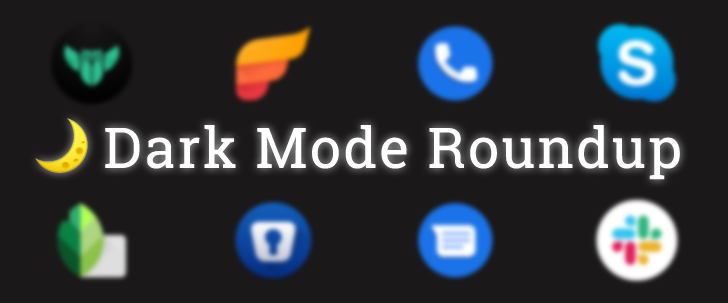 20 more Android apps with a dark mode that are easy on the eyes