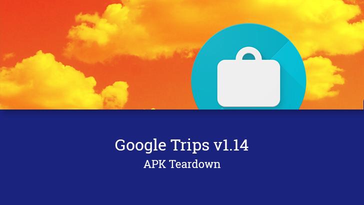 [Update: Dead, RIP] Google is preparing to shut down the Trips app [APK Teardown]