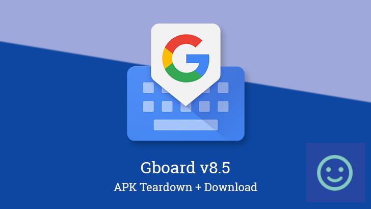 Gboard v8.5 prepares Google Assistant integration and enhanced auto-complete [APK Teardown]