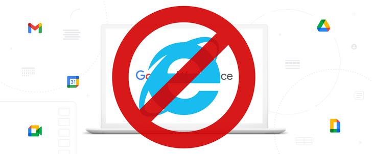 Google Workspace kills Internet Explorer support next year