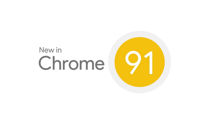 Here's what's new in Chrome 91