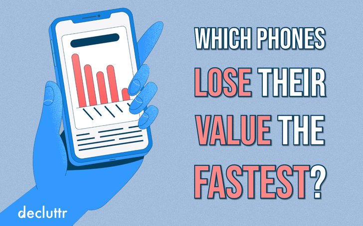 Which phones lose their value the fastest (and what can you do about it)?
